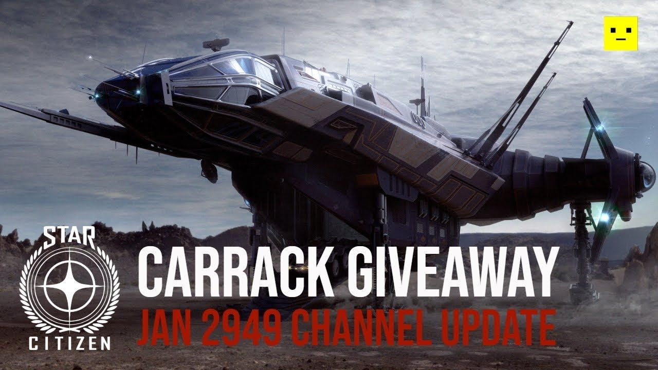 Star Citizen Carrack Giveaway & 2949 Channel Update