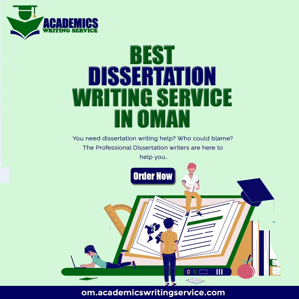 Professional Help With Dissertation From A Trusted Writing Service Of The Oman Academic Services