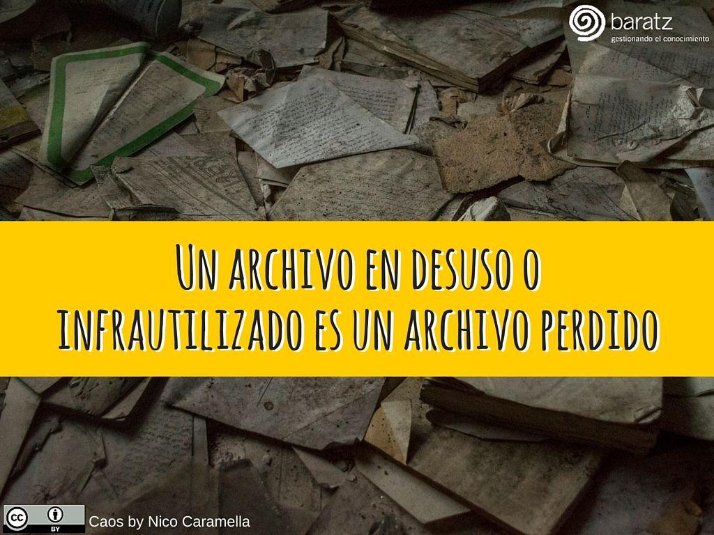 Un archivo en desuso o infrautilizado es un archivo perdido