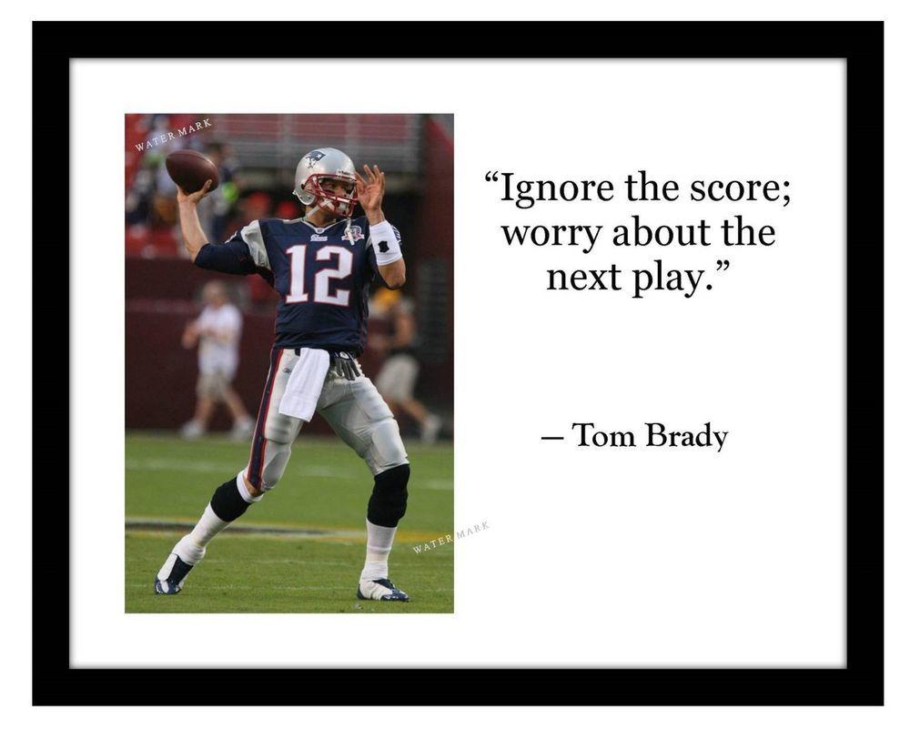 Tom Brady New England Patriots 11x14 Photo Print Super Bowl Quote Nfl Ebay Tom Brady New England Patriots Super Bowl Football