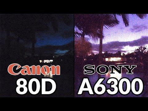 Canon 80d vs Sony A6300 - Low Light Video Test Review & Canon 80d vs Sony A6300 - Low Light Video Test Review ... azcodes.com
