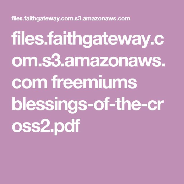 files.faithgateway.com.s3.amazonaws.com freemiums blessings-of-the-cross2.pdf
