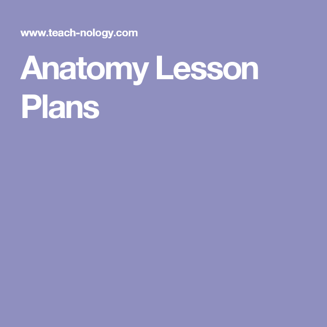 Anatomy Lesson Plans Kids Educational Mathscience Pinterest