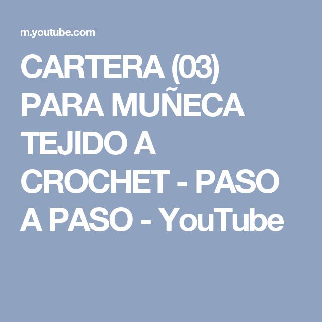 CARTERA (03) PARA MUÑECA TEJIDO A CROCHET - PASO A PASO - YouTube ...