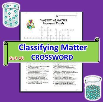Classifying Matter - Crossword {Editable} | Science ...