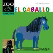 """El caballo"" / col. Caballo Alado. Montse Ganges ; Mercè Canals"