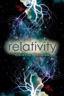 Relativity by Cristin Bishara | Publisher: Walker Childrens | Publication Date: September 10, 2013 | #YA Science Fiction