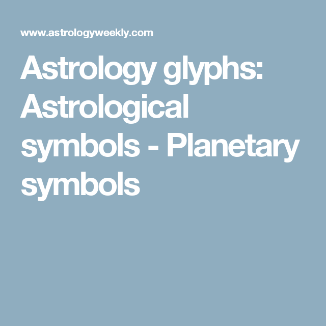 Astrology Glyphs Astrological Symbols Planetary Symbols Magical