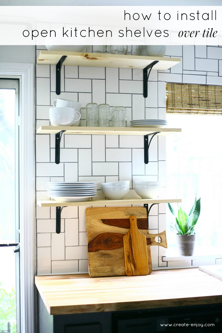 How To Install Basic Open Kitchen Shelves Over Tile A Tile Backsplash Wall In 2020 Open Kitchen Shelves Diy Kitchen Backsplash Kitchen Shelves