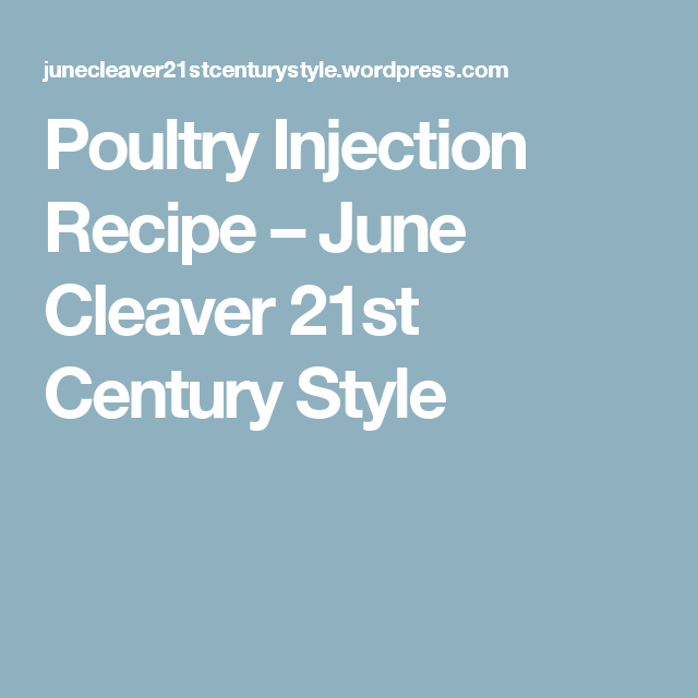 Poultry Injection Recipe – June Cleaver 21st Century Style