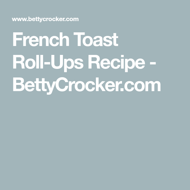 French Toast Roll-Ups #frenchtoastrollups