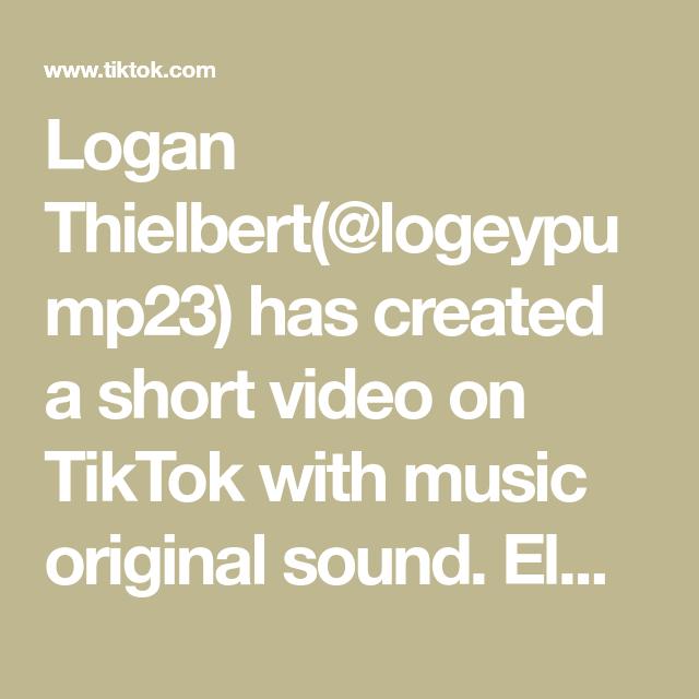 Logan Thielbert Logeypump23 Has Created A Short Video On Tiktok With Music Original Sound Elmo Wants To Step Up Foyoupage The Originals Saint Saens Music