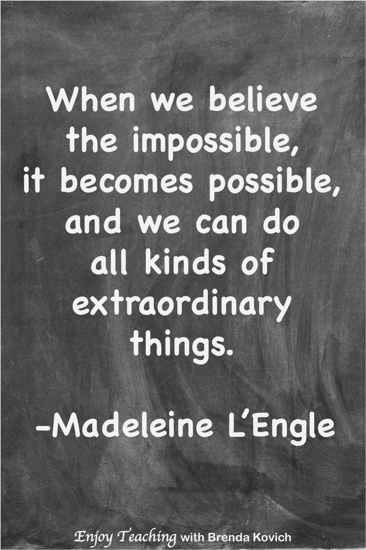 Inspirational Teaching Quote by Madeleine L'Engle - Enjoy Teaching