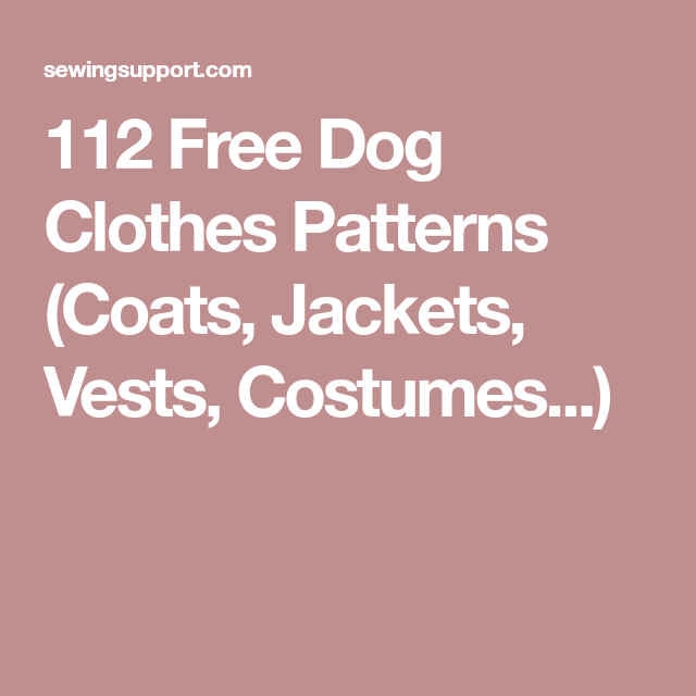 100+ Free Dog Clothes Patterns | Free dogs, Dog and Pet dogs