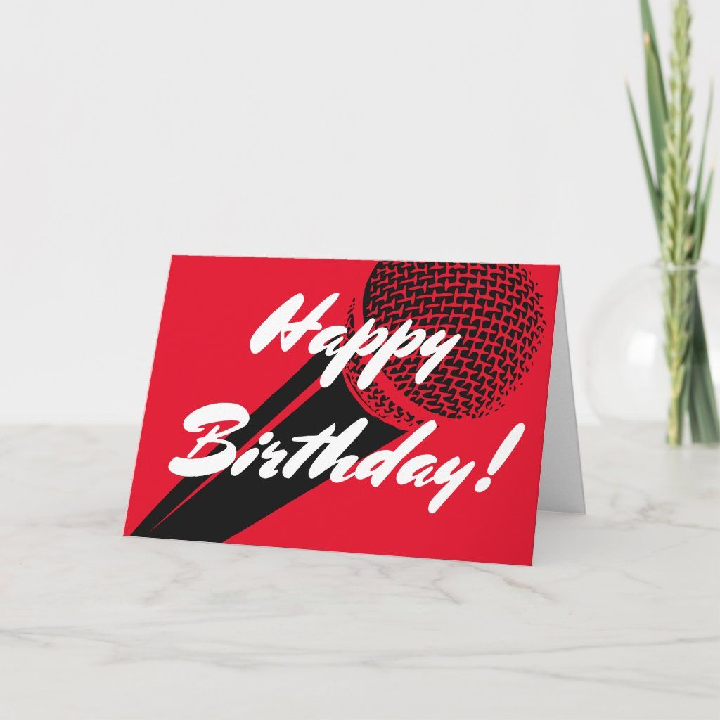 Happy Birthday Greeting Card With Microphone Image Zazzle Com Happy Birthday Greeting Card Happy Birthday Greetings Birthday Greeting Cards