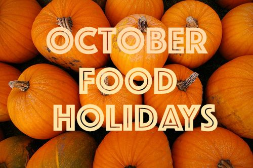 October Holidays Foodimentary National Food Holidays Holiday Recipes October Food October Holidays