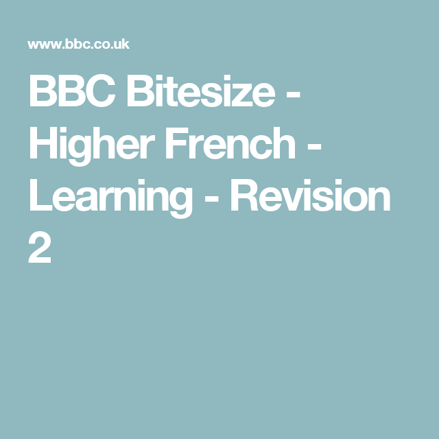 BBC Bitesize - Higher French - Learning - Revision 2 | Higher ...