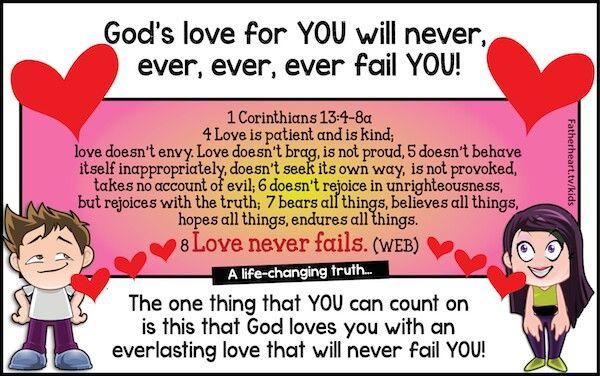 God's love will never fail you.