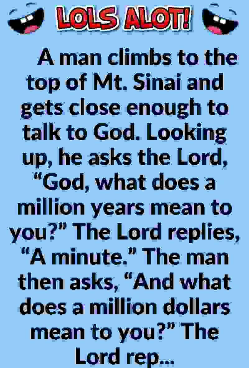 Funny Short Joke A Man On Mount Sinai Speaking To God Catholic Humor Short Jokes Joke Of The Day
