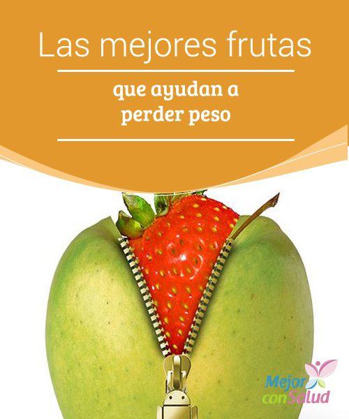 Las Mejores Frutas Que Ayudan A Perder Peso Frutas Para Adelgazar Jugos Para Perder Peso Dietas Para Adelgazar