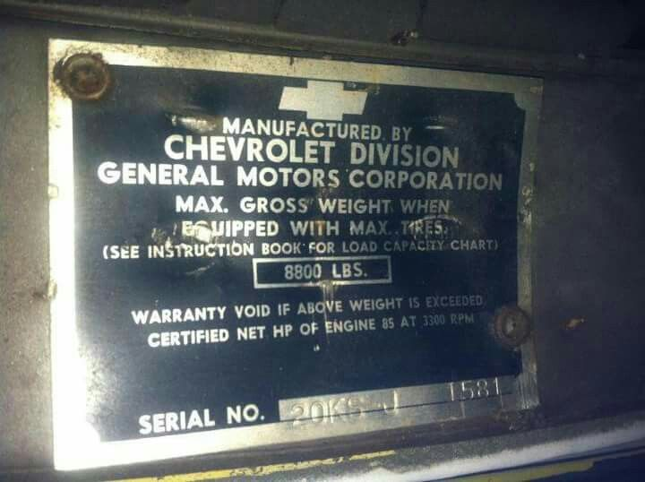 Original Vin Plate And Yes You Could Order A 1 Ton Chevy With 1 5 Ton Axles And 20 Wheels From The Factory 1952 Chevy Truck Vin Plate Chevy