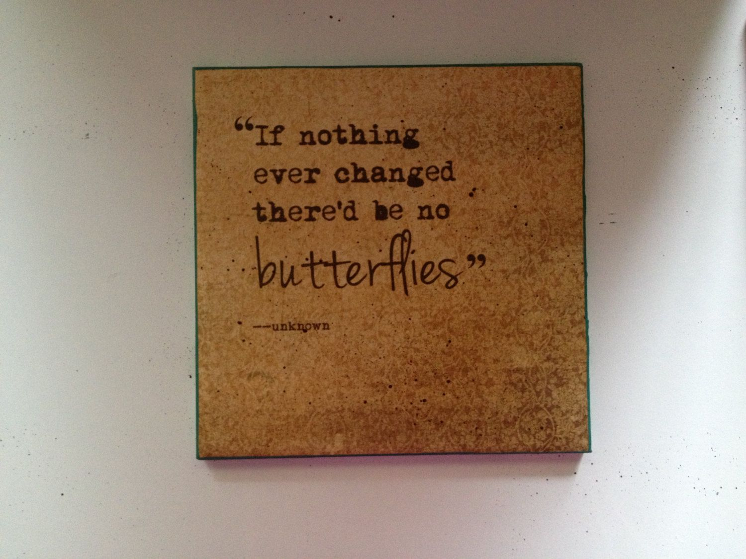 "Shipping Quote Stunning Quote Wall Art 6X6 ""if Nothing Ever Changed There'd Be No ."