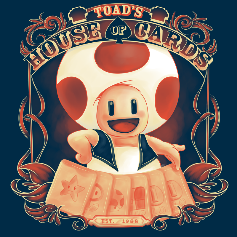 Toad S House Of Cards L Super Mario Brothers Mario Art House Of Cards Nerd Culture