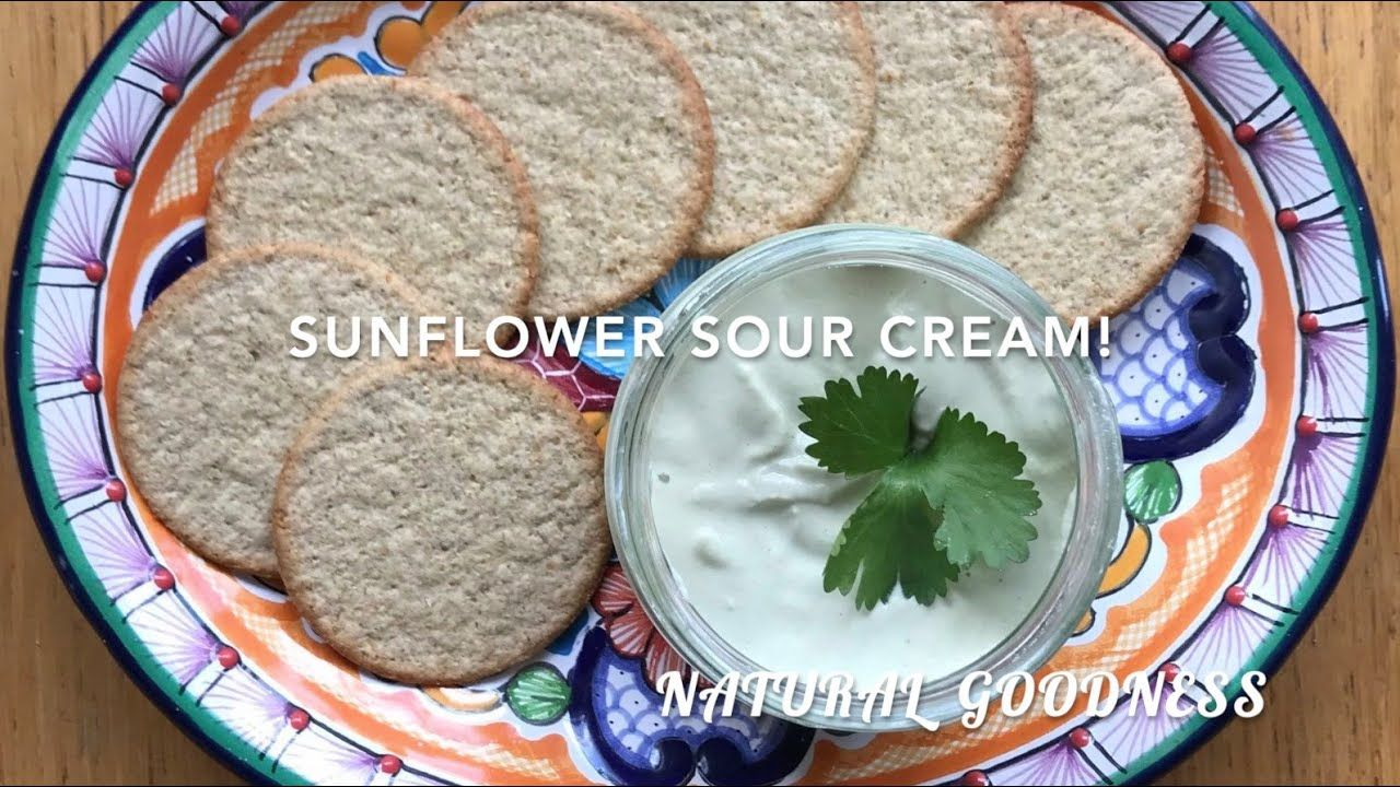 Sunflower Seed Sour Cream Youtube In 2020 Sour Cream Vegan Sour Cream Mexican Food Recipes