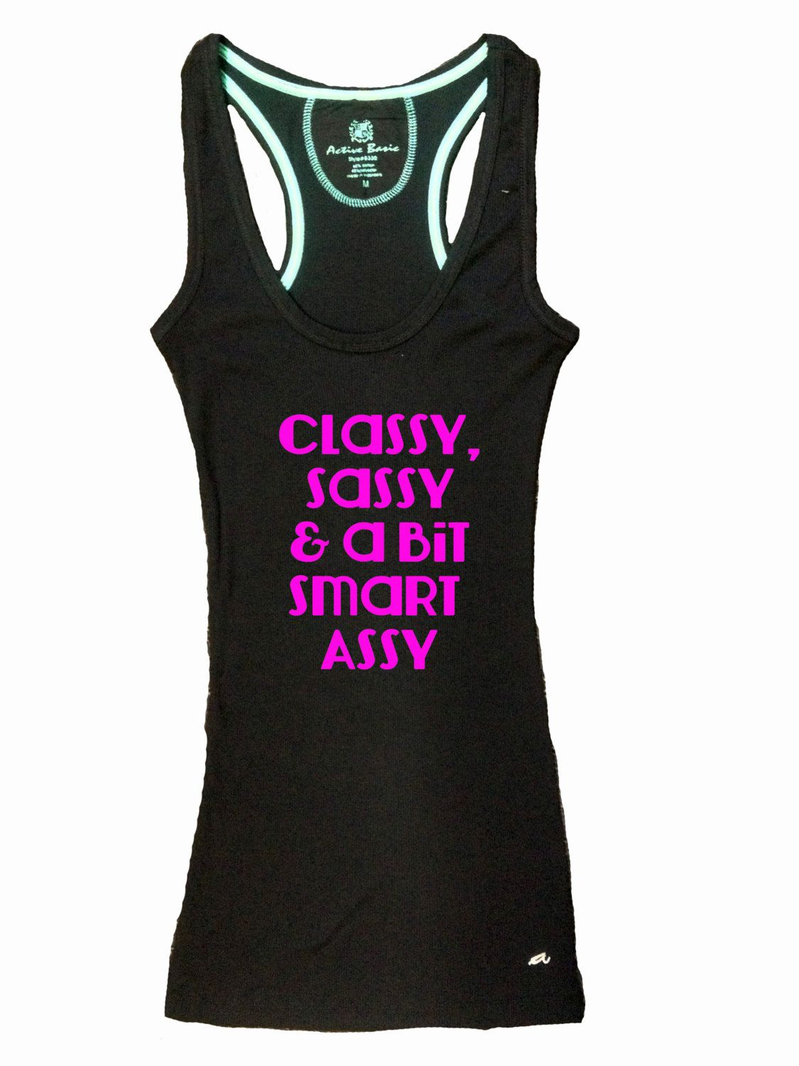 Classy Sassy and a Bit Smart Assy Gym Tank by sunsetsigndesigns, $20.00