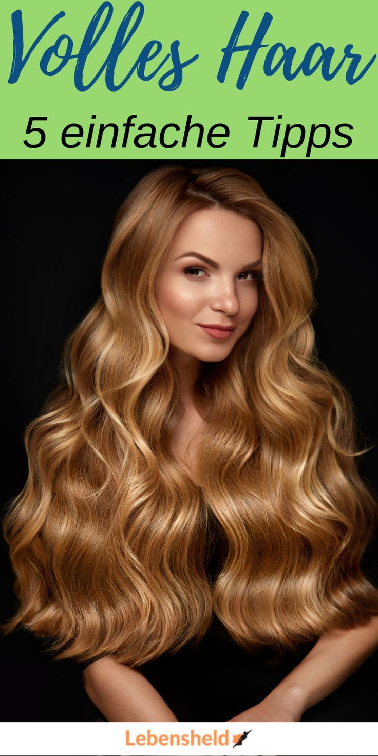 5 Tipps für volles Haar – Die sofort helfen
