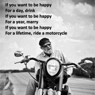 Be Happy - Ride Motorcycles!