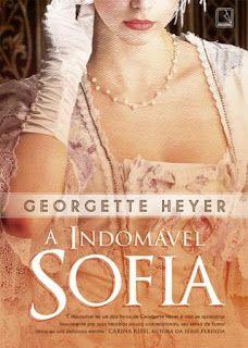 A Indomavel Sofia Georgette Heyer Em 2020 Livros Romanticos