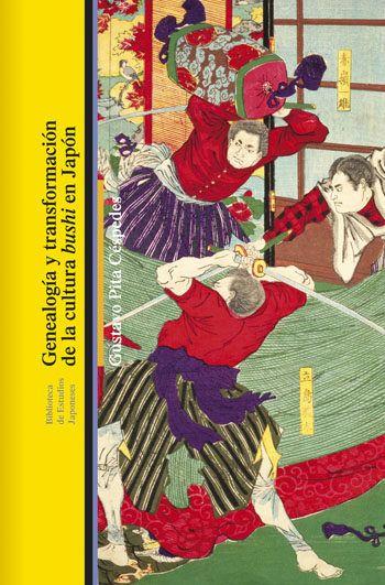"""Genealogía y transformación de la cultura """"bushi"""" en Japón / Gustavo Pita Céspedes PublicaciónBarcelona : Bellaterra, D.L. 2014"""