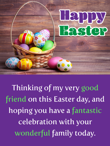 A Fantastic Celebration Happy Easter Card For Friend Birthday Greeting Cards By Davia Happy Easter Quotes Friends Easter Wishes Messages Happy Easter Quotes