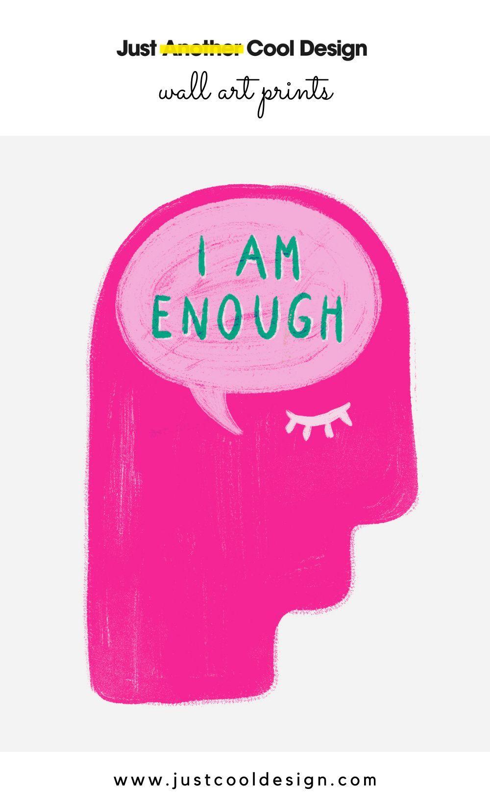 I am enough inspirational positive art painting, self love affirmation illustration wall art prints
