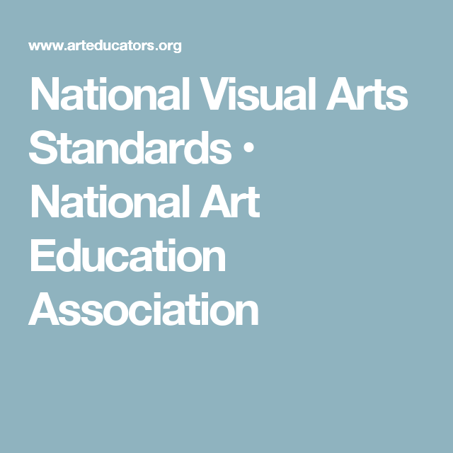 Visual Arts Curriculum: National Visual Arts Standards • National Art Education