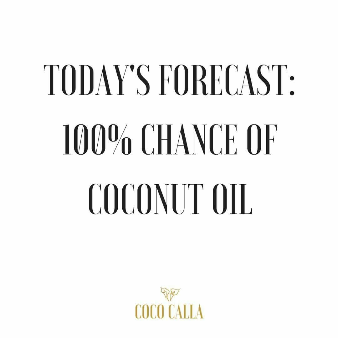 Oil Quote Everysingleday100% Chance Of Coconut Oil ◇ Coconut Oil