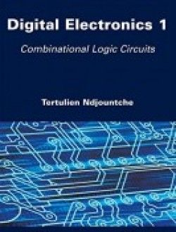 Digital Electronics, Volume 1: Combinational Logic Circuits pdf ...