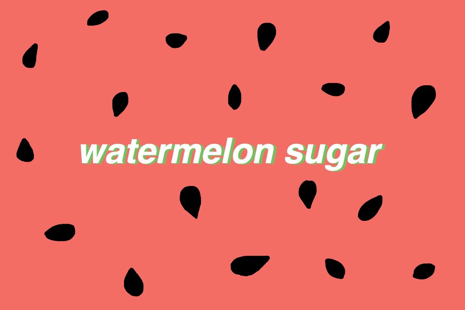 Watermelon Sugar Harry Styles W Seeds Tumblr Aesthetic E