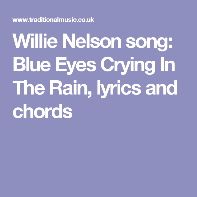 Willie Nelson song: Blue Eyes Crying In The Rain, lyrics and chords ...