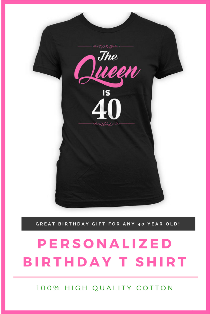 40th Birthday Present Bday Gift Ideas For Women Custom TShirt The Queen Is 40 Years Old Ladies Tee Birthdaygifts Birthdaygirl Ad