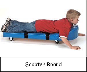 Scooter boards can be used by children that have a hearing ...