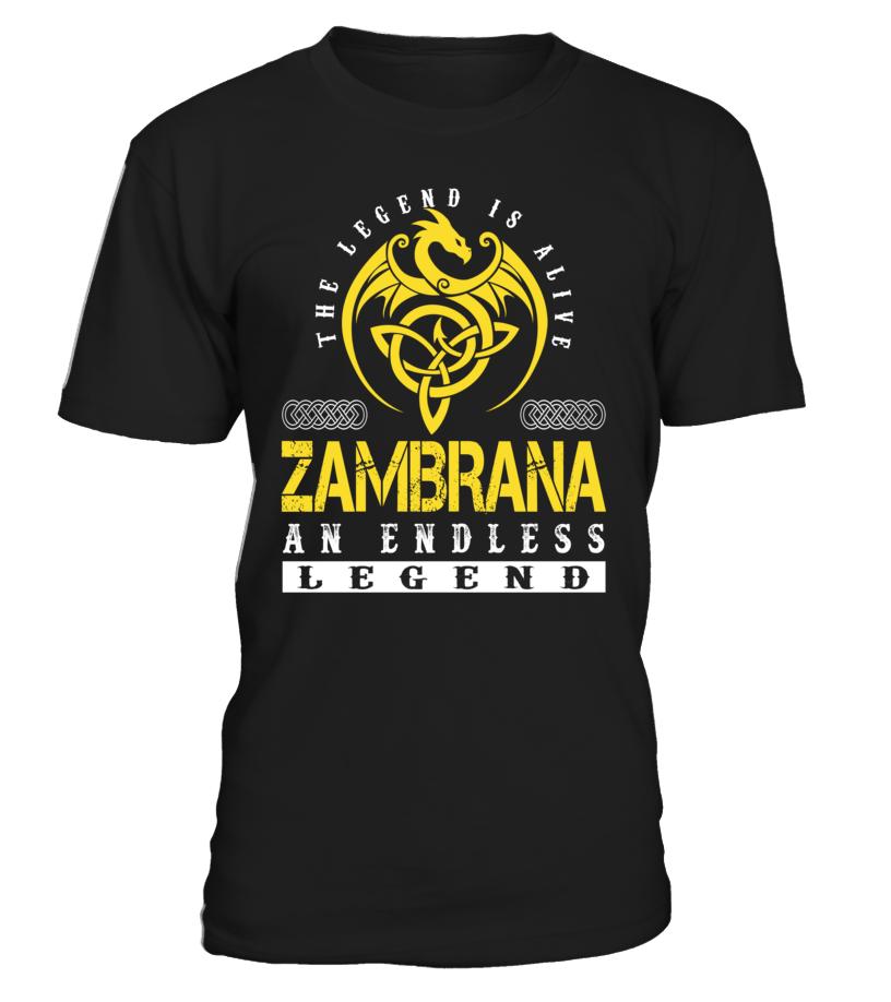 The Legend is Alive ZAMBRANA An Endless Legend Last Name T-Shirt #LegendIsAlive