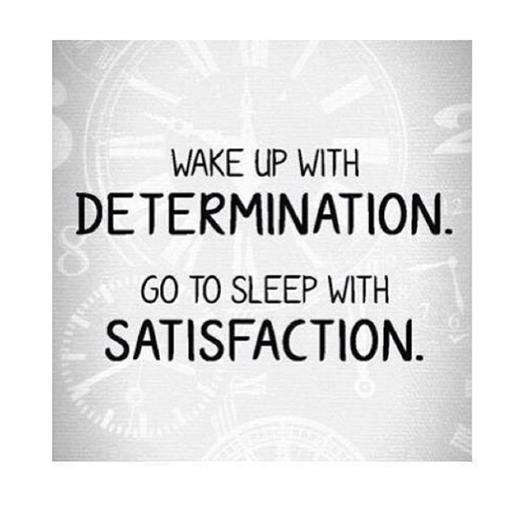 Determination to satisfaction...