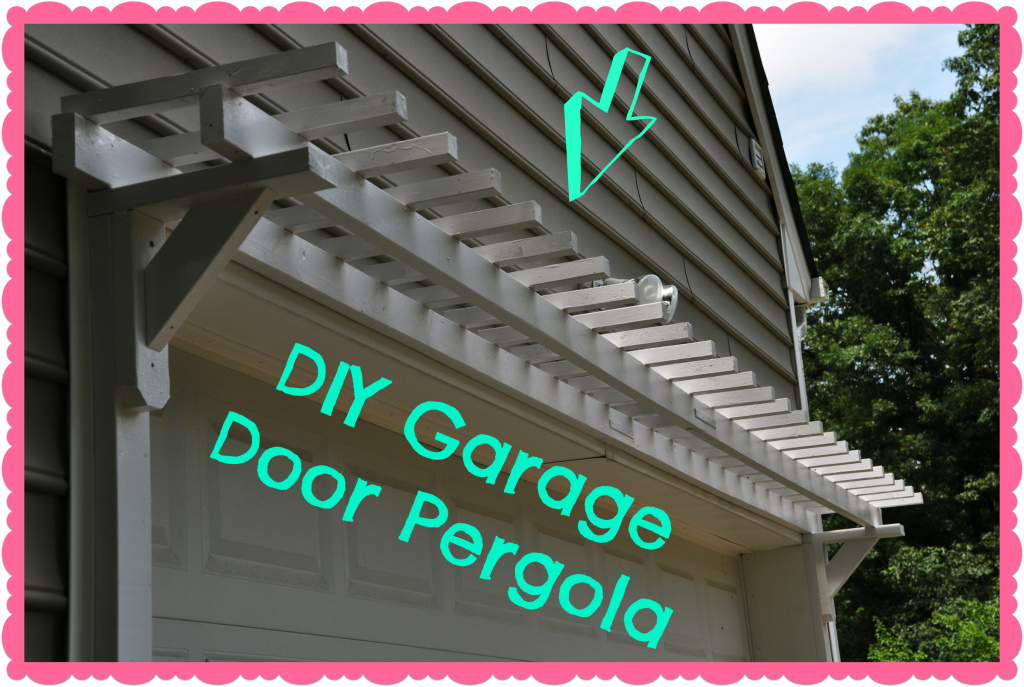 Diy Garage Door Pergola Tutorial