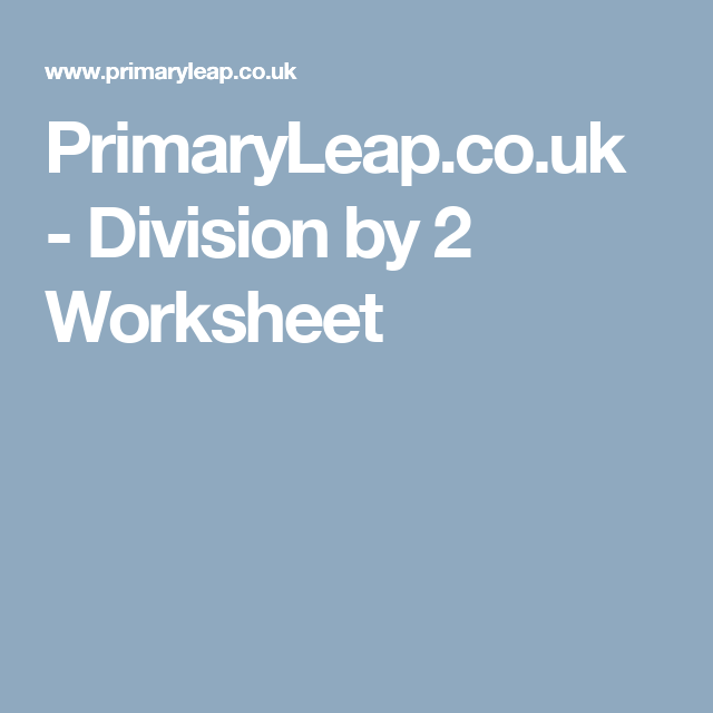PrimaryLeap.co.uk - Division by 2 Worksheet | Divisioni | Pinterest ...