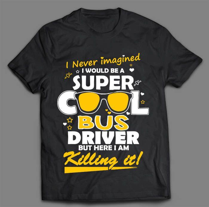 a8e34ab5 COOL BUS DRIVER T-SHIRT | Wish List | Bus driver gifts, Bus driver ...
