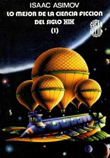 Descargar Libro Lo Mejor De La Ciencia Ficción Del Siglo Xix Isaac Asimov En Pdf Epub Mobi O Leer Online Le Libros Sci Fi Books Sci Fi Science Fiction