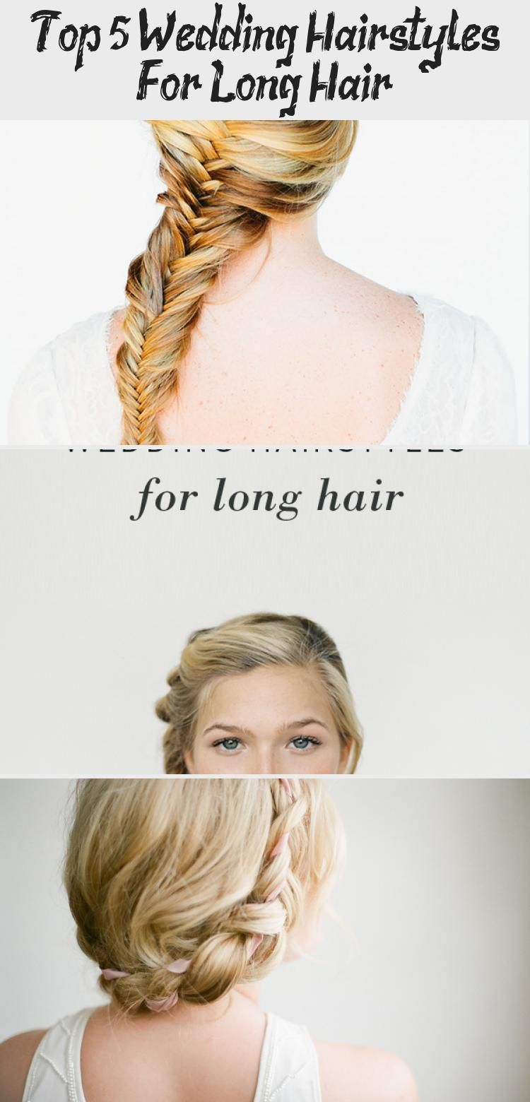 Top 5 Wedding Hairstyles For Long Hair Best Hairstyles Top 5 Wedding Hairstyles For Long Hai In 2020 Hair Styles Wedding Hairstyles For Long Hair Long Hair Styles