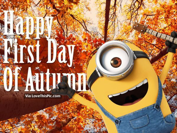 Happy First Day Of Autumn Minions